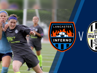 Lancaster Inferno vs New England Mutiny Women's Soccer Game Recap